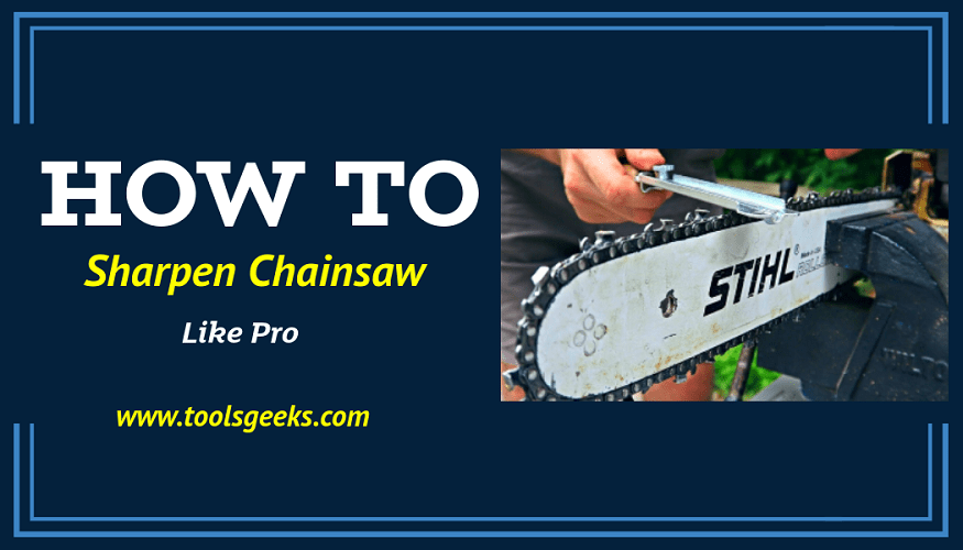 How to Sharpen Chainsaw