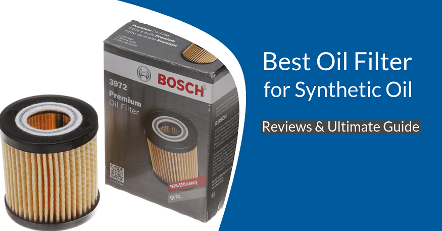Best Oil Filter for Synthetic Oil