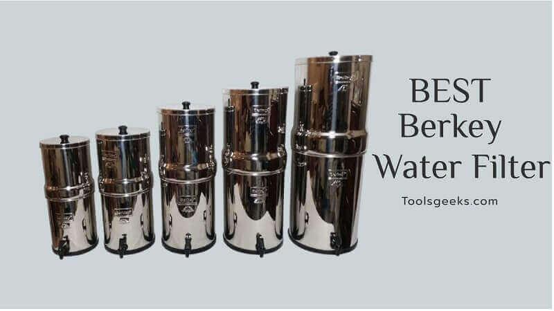 Best Berkey Water Filters