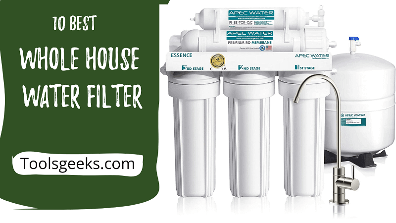 Best Whole House Water Filter System