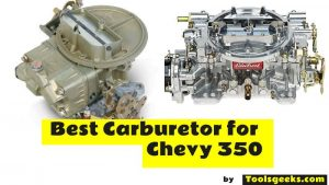 What is the Best Carburetor for Chevy 350