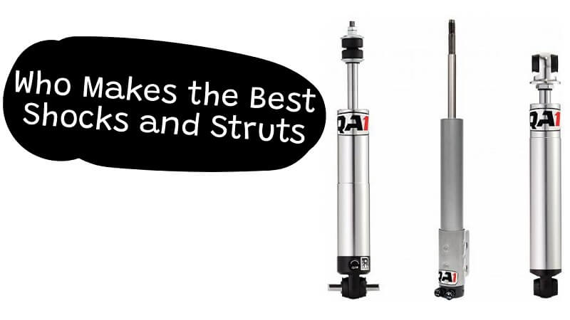 Who Makes the Best Shocks and Struts